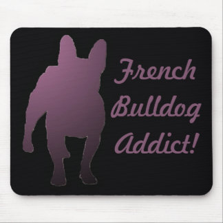 French Bulldog Addict! Mouse Pads