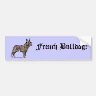 French Bulldog! Bumper Sticker