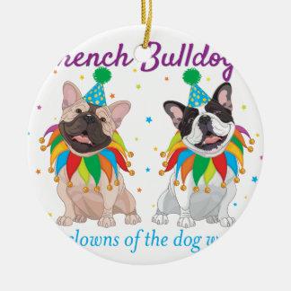 French Bulldog Clown - Support French Bulldog Club Ceramic Ornament