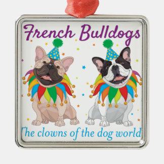 French Bulldog Clown - Support French Bulldog Club Metal Ornament