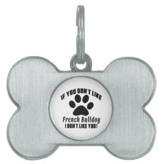 French Bulldog Don't Like Designs Pet Tag