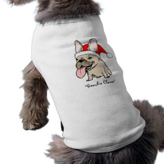 "French Bulldog ""Frenchie Clause"" - Custom Text Shirt"