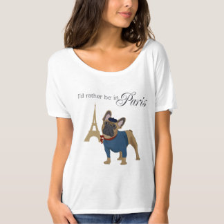 """French Bulldog """"I'd rather be in Paris"""" Womens Tee"""
