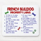 FRENCH BULLDOG Property Laws 2 Mouse Pad