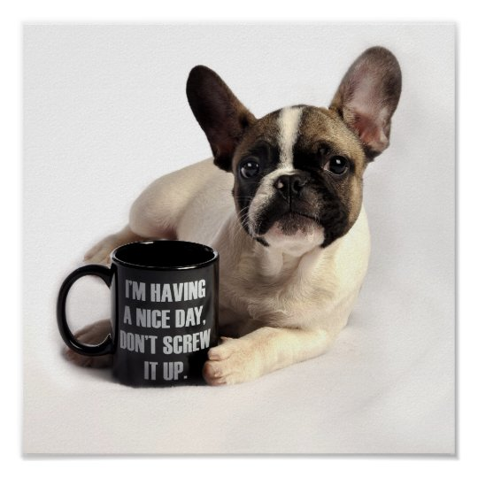 French Bulldog with Attitude! Poster