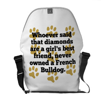 French Bulldogs Are A Girl's Best Friend Messenger Bag