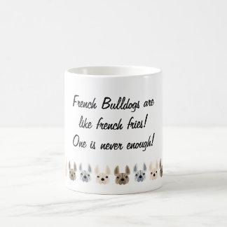 French Bulldogs are like french fries! Coffee Mug