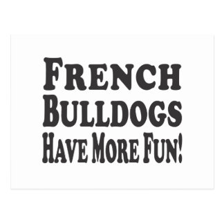 French Bulldogs Have More Fun! Postcard