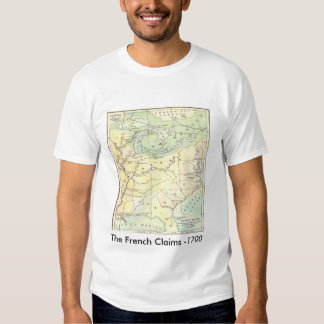 French Claims in 1700 T-Shirt