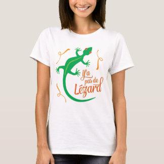 French Expression: Y'a pas de Lezard, it's cool T-Shirt