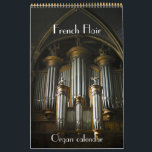 "French Flair - Organs of France calendar<br><div class=""desc"">The range and variety of pipe organs in France is astounding; from the early classical, through the baroque and to the Romantic and modern, the styles are a never-ending source of fascination for the viewer, while the sounds of course, attract the listener. This calendar shows 12 such examples of the...</div>"