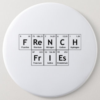 French FrIEs Chemistry Periodic Table Word Element Pinback Button