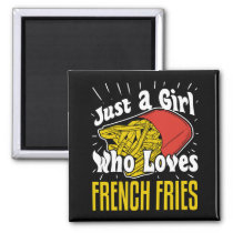 French Fries Funny Gift Girl Magnet