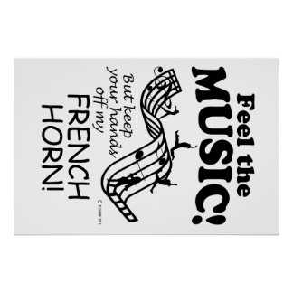 French Horn Feel The Music Poster