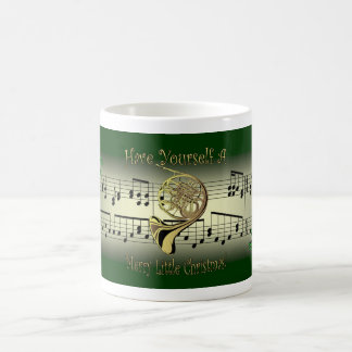 French Horn~Have Yourself A Merry Little Christmas Coffee Mug