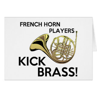 French Horn Players Kick Brass Card