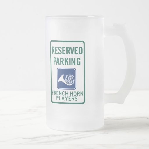 French Horn Players Parking 16 Oz Frosted Glass Beer Mug