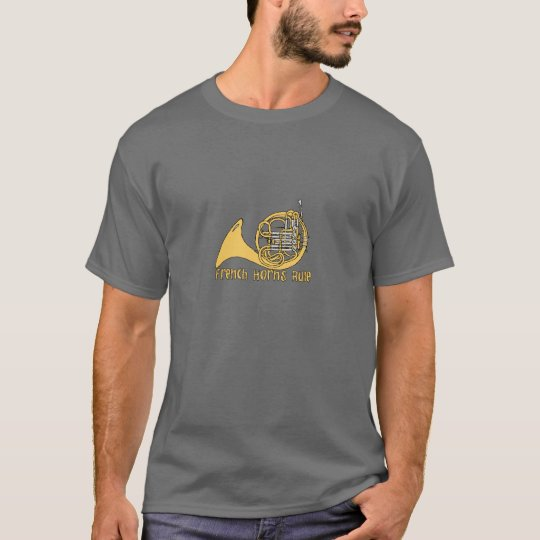 French Horns Rule T-shirt
