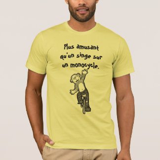 French More Fun Than A Monkey on a Unicycle shirt
