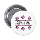 French No Regrets Products Pinback Buttons