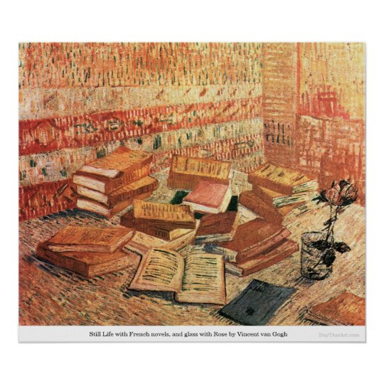 French novels, and glass with Rose - van Gogh Poster
