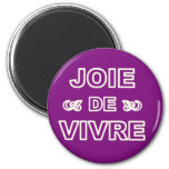French phrase 'joie de vivre' joy of life living 2 inch round magnet
