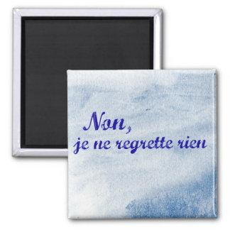 French phrase 'non je ne regrette rien' no regrets 2 inch square magnet