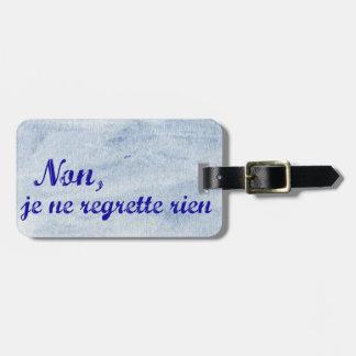 French phrase 'non je ne regrette rien' no regrets travel bag tag