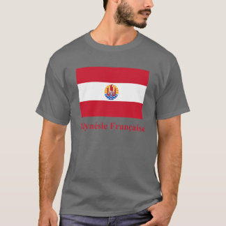 French Polynesia Flag with Name in French T-Shirt