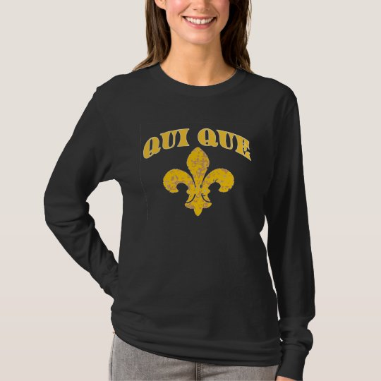 French Qui Que with Gold Fleur De Lis T-Shirt