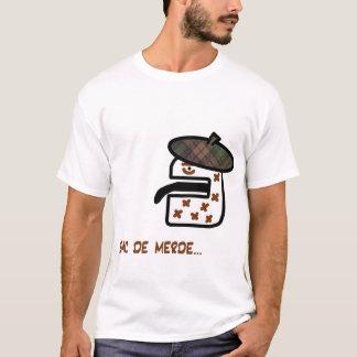 french, sac de merde T-Shirt