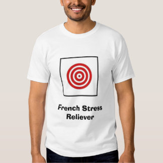 French Stress Reliever T-shirt