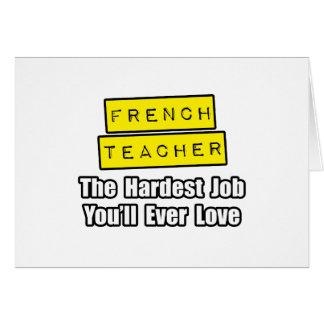 French Teacher...Hardest Job You'll Ever Love Card