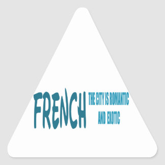 French the City Is Romantic and Exotic Triangle Sticker