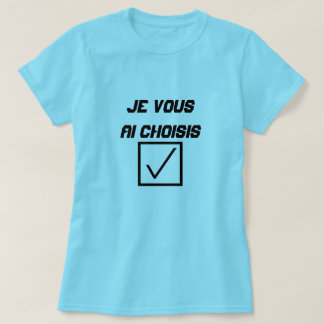French Word je vous ai choisis T-Shirt