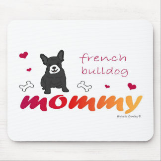 FrenchBulldogBlkWtMommy Mouse Pad