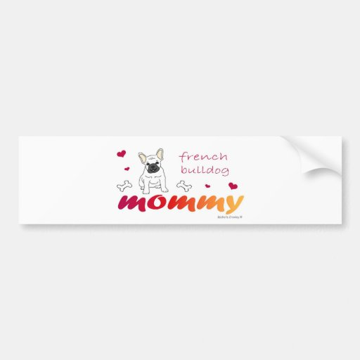 FrenchBulldogWtMommy Bumper Stickers