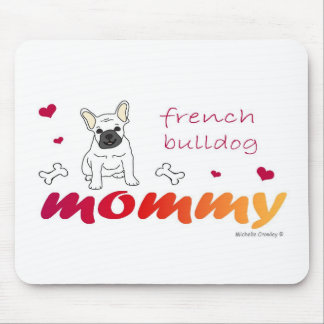 FrenchBulldogWtMommy Mouse Pad