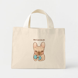 Frenchie Can Do It With You Mini Tote Bag