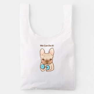 Frenchie Can Do It With You Reusable Bag