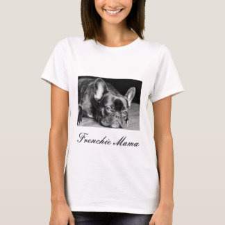 Frenchie Mama French Bulldog T-Shirt