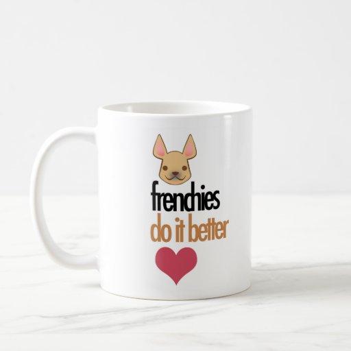 Frenchies Do It Better: mug