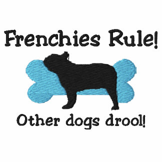 Frenchies Rule Embroidered Shirt (Polo)