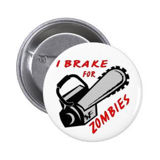 Freno de la motosierra I para los zombis Pins