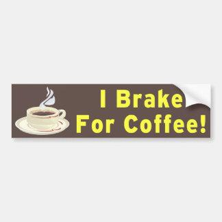 ¡Freno para el café!! Etiqueta De Parachoque