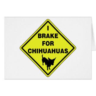 Freno para las chihuahuas tarjeta de felicitación