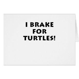 Freno para las tortugas tarjeta de felicitación