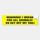 ¡Freno para los animales así que consiga de mi col Etiqueta De Parachoque