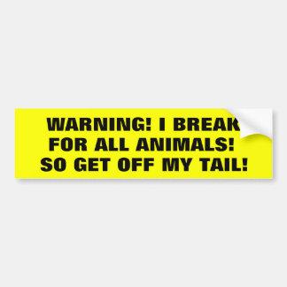¡Freno para los animales así que consiga de mi col Pegatina Para Auto