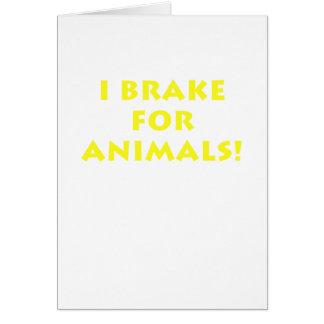 Freno para los animales tarjeta de felicitación
